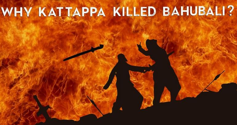 Baahubali 2 : Why Kattappa killed Baahubali?