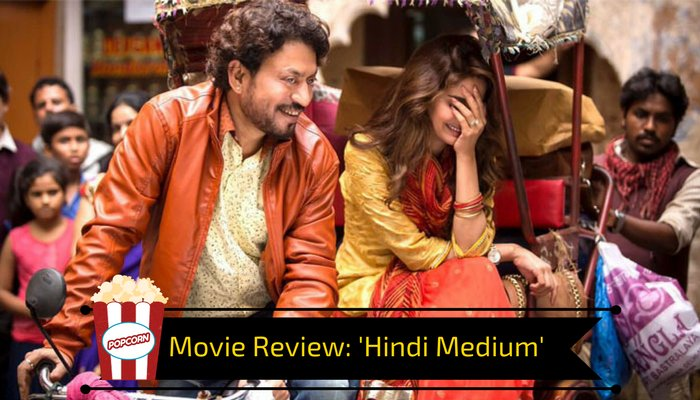 Hindi Medium Movie Review : Make it your weekend watch!!