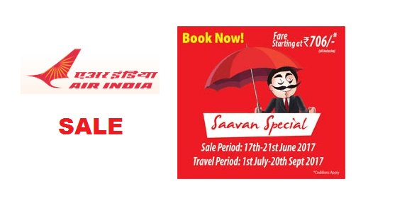 Air India Saavan Special 2017 Sale is here, Tickets starting at Rs.706 only
