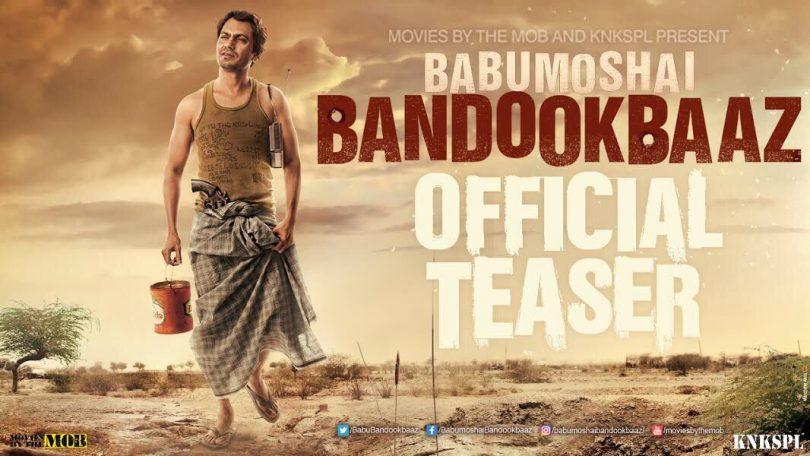 Babumoshai Bandookbaaz movie teaser is here