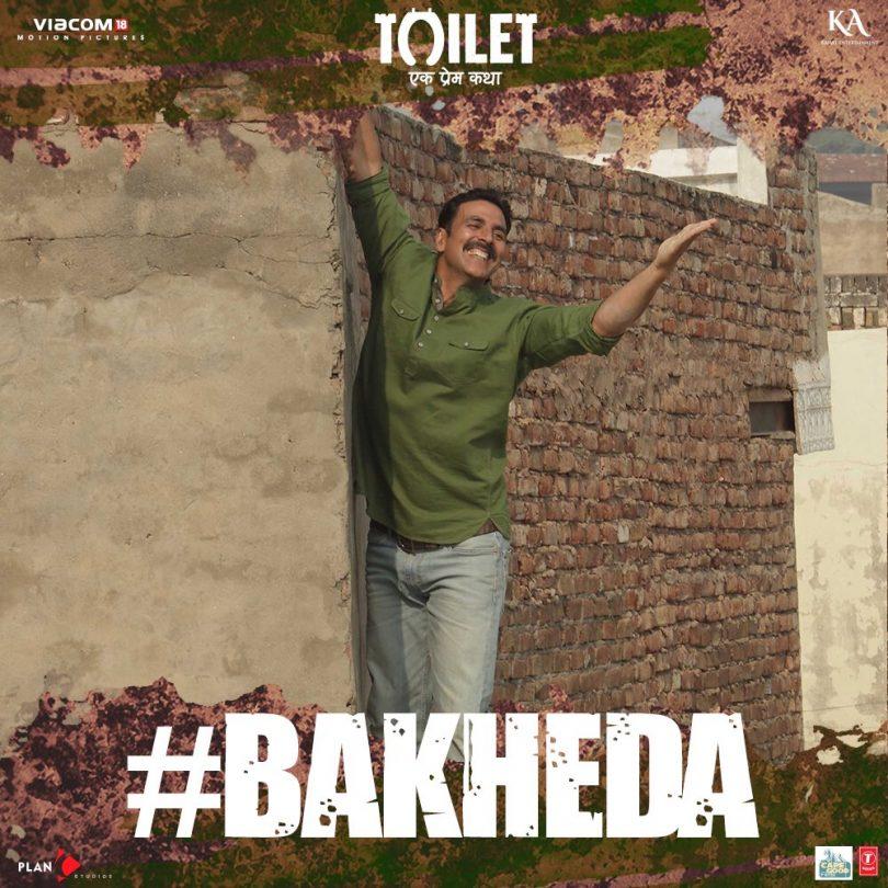 Akshay Kumar's Toilet: Tayyar Ho Hamari Prem Kahani Ka Bakheda Song Out