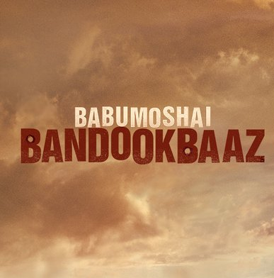 Babumoshai Bandookbaaz Box Office Collection Day 1 , Movie opened with decent collection