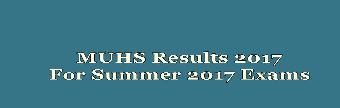 muhs pg cet results 2017, muhs cet results, muhs cet results 2017, muhs pgcet results, muhs pg cet results marks, muhs pg cet marks 2017, muhs pgcet results/ marks 2017, muhs.ac.in, MUHS, Health Sciences, M.Sc. (Pharmaceutical Medicine), Maharashtra University, Maharashtra University of Health Sciences, MBA (HCA), MPH (Nutrition), MUHS, PG CET Result, Maharashtra University of Health Sciences, results declared, muhs.ac.in, check here