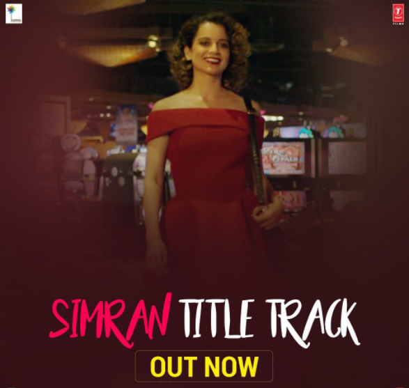 Simran title track is out: Kangana takes the hold of her real life character