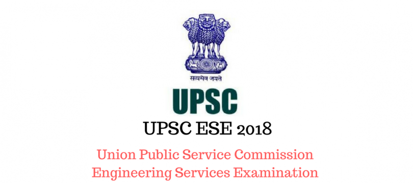 UPSC ESE 2018: Today is Last date for the submission of application form