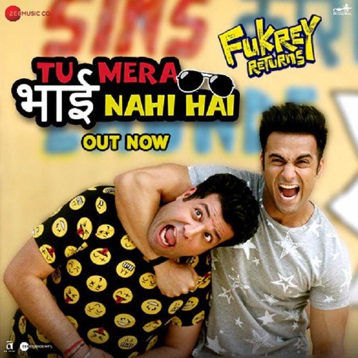 Fukrey Returns new song 'Tu Mera Bhai Nahi Hai' is out now