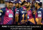 IPL 2018 Pune will host Qualifier 2 and Eliminator