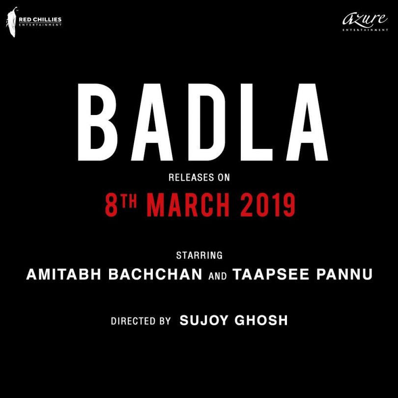 Badla, starring Amitabh Bachchan and Taapsee Pannu to release on March 8 2019