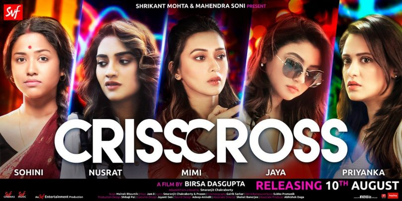 Crisscross Bengali Movie: All set to hit cinemas on 10th August featuring Nusrat Jahan and Mimi Chakraborty