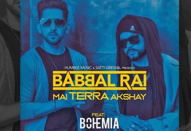 Babbal Rai New Song 2018; Mai Terra Akshay Full Lyrics and Official Video is here