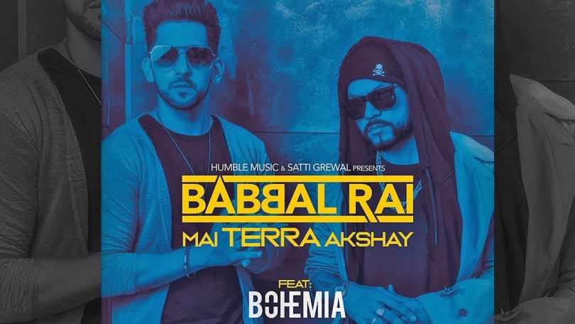 Babbal Rai New Song 2018; Mai Terra Akshay Full Lyrics and Official Video is here