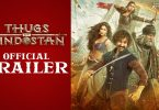 Thugs of Hindostan official Trailer launched at Youtube; Check more details here